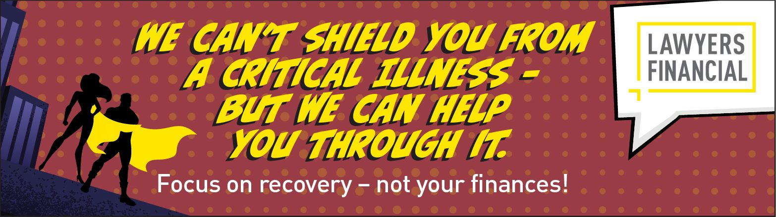 We can't shield you from a critical illness but we can help you through it.